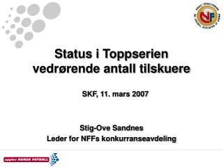 Status i Toppserien vedrørende antall tilskuere