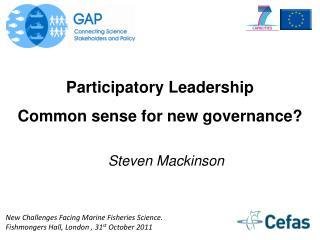 Participatory  Leadership Common  sense for new governance?