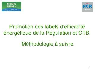 Promotion des labels d'efficacité énergétique de la Régulation et GTB.