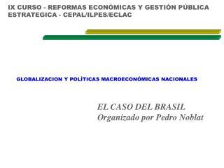 IX CURSO - REFORMAS ECONÓMICAS Y GESTIÓN PÚBLICA ESTRATEGICA - CEPAL/ILPES/ECLAC