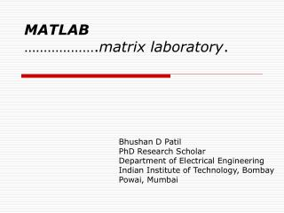 MATLAB ………………. matrix laboratory .