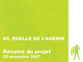 80, RUELLE DE L�AVENIR