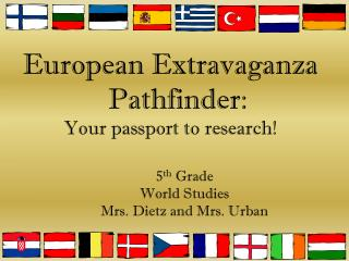 European Extravaganza     Pathfinder: Your passport to research!