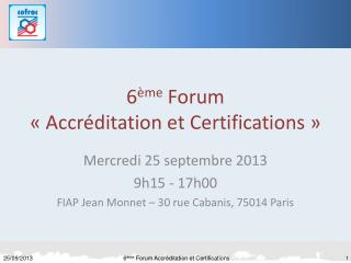 6 �me  Forum  ��Accr�ditation et Certifications��