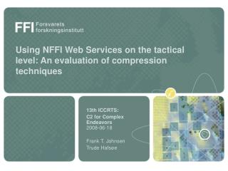 Using NFFI Web Services on the tactical level: An evaluation of compression techniques