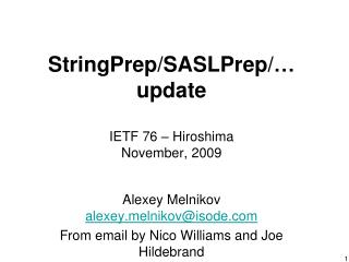 StringPrep/SASLPrep/… update IETF 76 – Hiroshima November, 2009