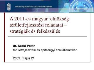 A 2011-es magyar  elnökség területfejlesztési feladatai – stratégiák és felkészülés