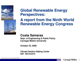 Global Renewable Energy Perspectives: A report from the Ninth World Renewable Energy Congress