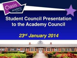 Student Council Presentation to the Academy Council 23 rd  January 2014