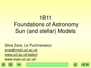 1B11  Foundations of Astronomy Sun (and stellar) Models