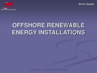 OFFSHORE RENEWABLE ENERGY INSTALLATIONS