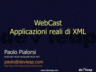 WebCast Applicazioni reali di XML