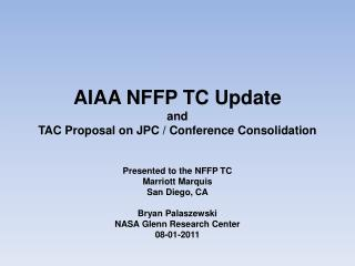 AIAA NFFP TC Update  and  TAC Proposal on JPC / Conference Consolidation