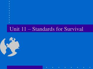 Unit 11 – Standards for Survival