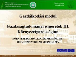 Gazdálkodási modul Gazdaságtudományi ismeretek III. Környezetgazdaságtan
