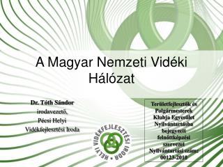 A Magyar Nemzeti Vid�ki H�l�zat