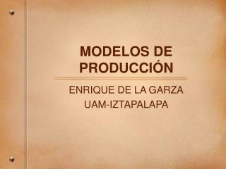 MODELOS DE PRODUCCI �N