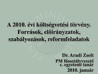 A 2010. évi költségvetési törvény.  Források, előirányzatok, szabályozások, reformfeladatok