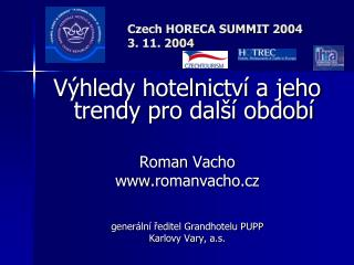 Czech HORECA SUMMIT 2004 3. 11. 2004