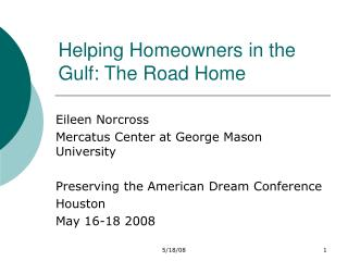 Helping Homeowners in the Gulf: The Road Home