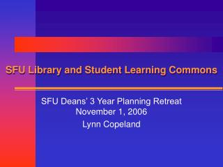 SFU Library and Student Learning Commons