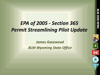 EPA of 2005 - Section 365 Permit Streamlining Pilot Update