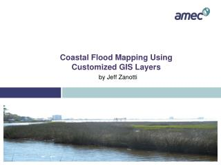 Coastal Flood Mapping Using Customized GIS Layers