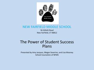 NEW FAIRFIELD MIDDLE SCHOOL 56 Gillotti Road New Fairfield, CT 06812