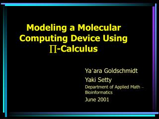 Modeling a Molecular Computing Device Using  -Calculus