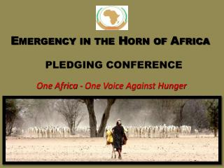 Emergency in the Horn of Africa PLEDGING CONFERENCE