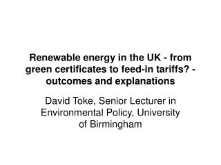 David Toke, Senior Lecturer in Environmental Policy, University of Birmingham