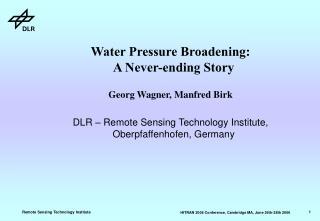 Water Pressure Broadening:  A Never-ending Story Georg Wagner, Manfred Birk
