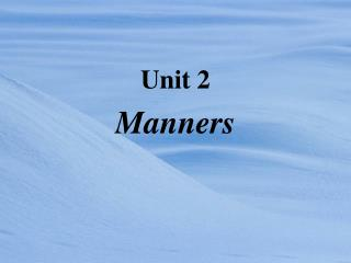 Unit 2 Manners
