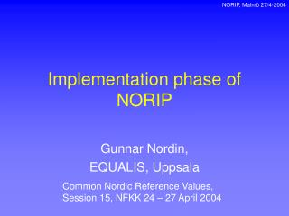 Implementation phase of NORIP