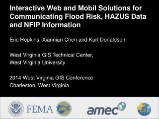 Interactive Web and Mobil Solutions for Communicating Flood Risk, HAZUS Data and NFIP  Information