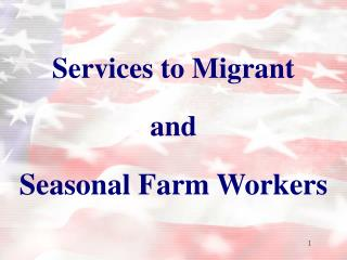 Services to Migrant and Seasonal Farm Workers
