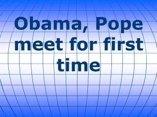 Obama, Pope meet for first time