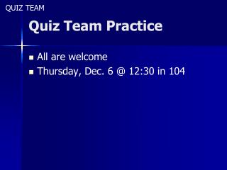 Quiz Team Practice