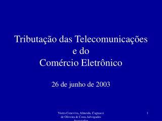 Tributação das Telecomunicações e do  Comércio Eletrônico