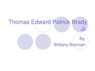 Thomas Edward Patrick Brady Jr.