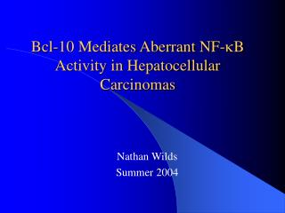 Bcl-10 Mediates Aberrant NF- k B Activity in Hepatocellular Carcinomas