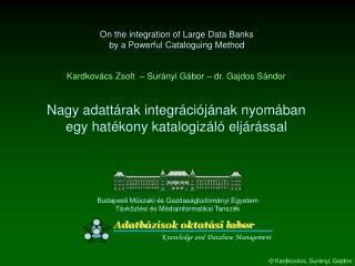 On the integration of Large Data Banks by a Powerful Cataloguing Method
