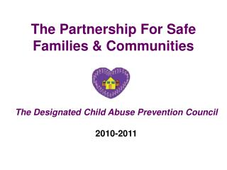 The Partnership For Safe Families & Communities