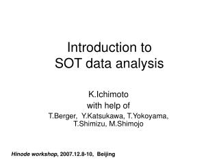 Introduction to  SOT data analysis