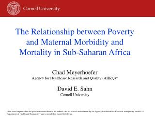 The Relationship between Poverty and Maternal Morbidity and Mortality in Sub-Saharan Africa  Chad Meyerhoefer Agency for