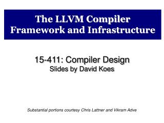 The LLVM Compiler Framework and Infrastructure