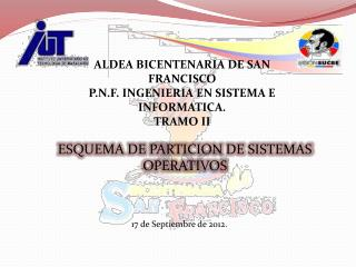 ALDEA BICENTENARIA DE SAN FRANCISCO P.N.F. INGENIERIA EN SISTEMA E INFORMATICA. TRAMO II