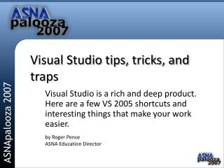 Visual Studio tips, tricks, and traps