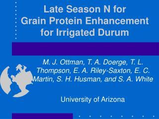 Late Season N for  Grain Protein Enhancement for Irrigated Durum