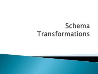 Schema  Transformations